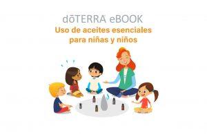 dōTERRA® Ebook. Uso de aceites esenciales para niñas y niños