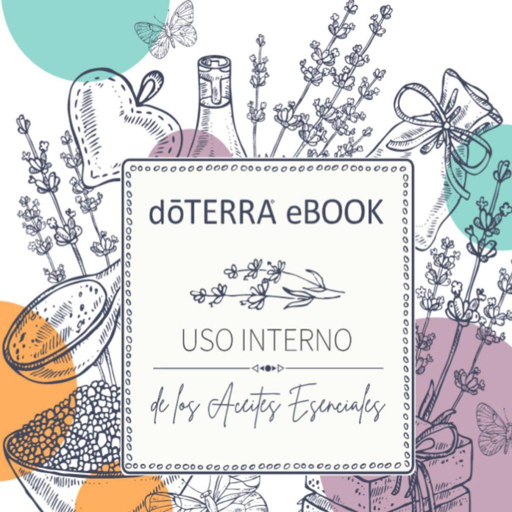 dōTERRA® Ebook. Uso interno de los Aceites Esenciales